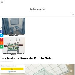 Les installations de Do Ho Suh
