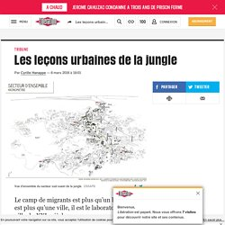 Les leçons urbaines de la jungle. In : Libération. HANNAPPE Cyrille.