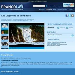 Les Légendes de chez nous - Les projets - Francolab - TV5.ca