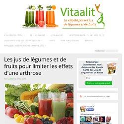 Les jus de légumes et de fruits contre l'arthrose.