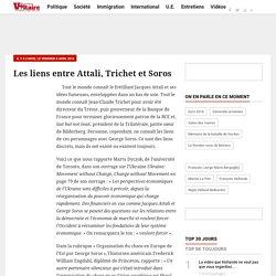 Les liens entre Attali, Trichet et Soros