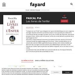Les livres de l'enfer, Pascal Pia