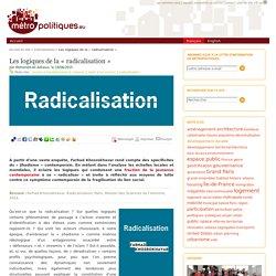 Les logiques de la « radicalisation »