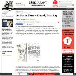 Quelques pistes - Les Mains libres – Eluard / Man Ray