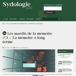 Les mardis de la mémoire #3 - La mémoire à long terme - Sydologie