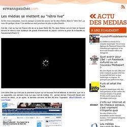 """En 2011, les médias se mettent au """"rétro live"""""""
