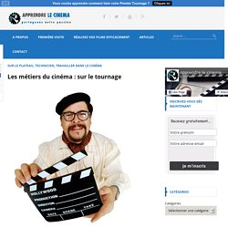 Les métiers du cinéma : sur le tournage