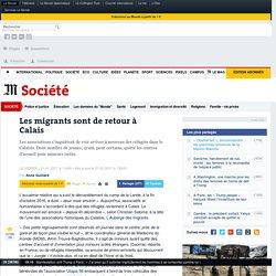 Les migrants sont de retour à Calais