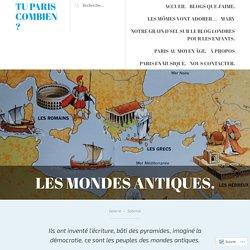Les mondes antiques. – Tu PARIS combien ?
