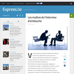 Les mythes de l'interview d'embauche