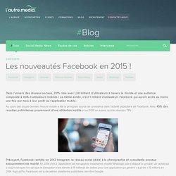 Les nouveautés Facebook en 2015 !