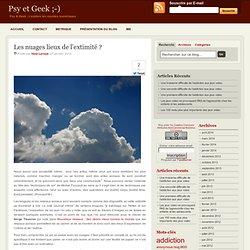 Les nuages lieux de l'extimité ? | Psy et Geek ;-)
