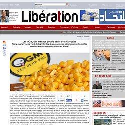 LIBE_MA 13/05/14 Les OGM, une menace pour la santé des MarocainsAlors que la France vient de les interdire, les organismes génét