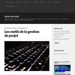 Les outils de la gestion de projet – Jean-Luc RIO
