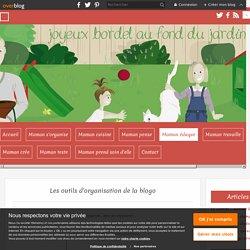 Les outils d'organisation de la blogo - Joyeux bordel au fond du jardin