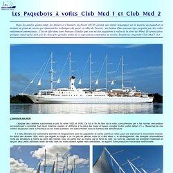 Les Paquebots à voiles Club Med 1 et Club Med 2