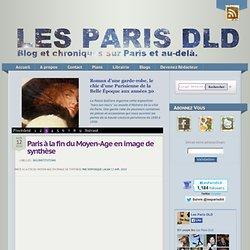 Paris à la fin du Moyen-Age en image de synthèse