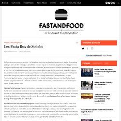 Les Pasta Box de Sodebo