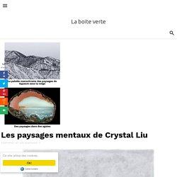 Les paysages mentaux de Crystal Liu