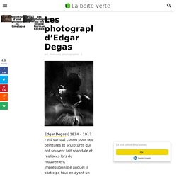 Les photographies d'Edgar Degas