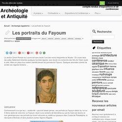 Les portraits du Fayoum - Art, Archéologie et Antiquité