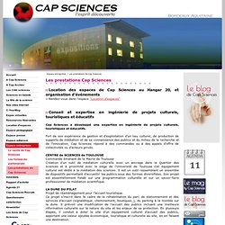 Les prestations de Cap Sciences