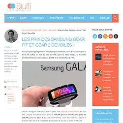 Les prix des Samsung Gear Fit et Gear 2 sont connus