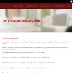 Les processus métacognitifs