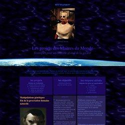 Les projets des Maitres du Monde