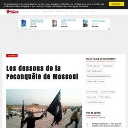 Les dessous de la reconquête de Mossoul