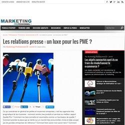 Les relations presse : un luxe pour les PME