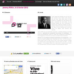 Vidéos - Les Rendez-vous du Futur - Jeremy Rifkin hors les murs le 6 février 2012