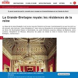 Les résidences de la Reine Elisabeth II