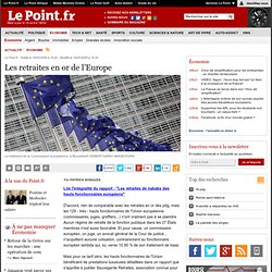 Les retraites en or de l'Europe