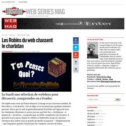 Les Robins du web chassent le charlatan