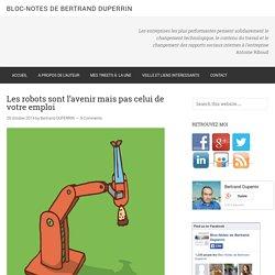 Les robots sont l'avenir mais pas celui de votre emploi