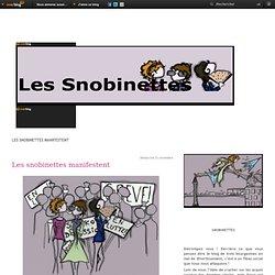 Les snobinettes manifestent - Les snobinettes… - Les snobinettes… - Les snobinettes… - Les snobinettes… - Les snobinettes… - snobinettes.over-blog.com