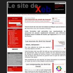 Les Sources du droit du travail - Le site de Xeb