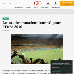 UEFA 2016 : Les stades de football parés en 4G