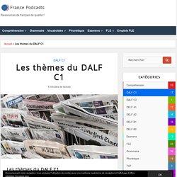 Les thèmes du DALF C1