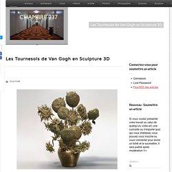 Les Tournesols de Van Gogh en Sculpture 3D