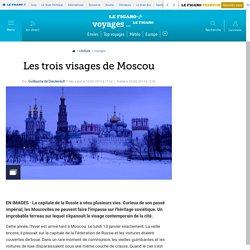 Les trois visages de Moscou