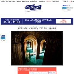 Les 10 trucs insolites sous Paris