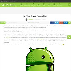 Les Tuto Dev de FrAndroid #1 - FrAndroid - Android