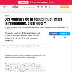 Les «valeurs de la république», mais la république, c'est quoi ?