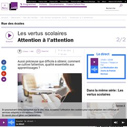 Les vertus scolaires (2/2) : Attention à l'attention