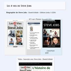 Les 4 vies de Steve Jobs - la biographie de Steve Jobs