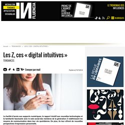 Les Z, ces « digital intuitives »