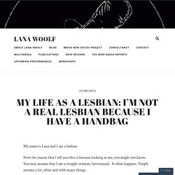 My Life as a Lesbian: I'm Not A Real Lesbian Because I Have A Handbag