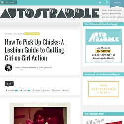 How To Pick Up Chicks: A Lesbian Guide to Getting Girl-on-Girl Action